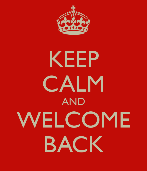 keep-calm-and-welcome-back-36